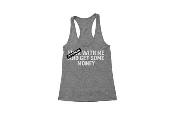 F-ck With Me And Get Some Money Racerback Tank Top for Women