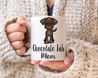 Chocolate Lab Mom Mug, Chocolate Lab Lover, Chocolate Labrador Gift,  Lab Owner, Gift for Lab Owner, Chocolate Lab Mug, Chocolate Labrador