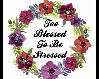 """Inspirational Art Print, Poster, Wall Decor, """"Too Blessed to Be Stressed""""  Purple Art Print Unframed Free Shipping"""