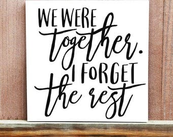 We Were Together Sign, Best Day Ever Canvas, Wedding Gift, Ready To Hang, Wedding Decoration, Wedding Idea, Wedding Date, Love Quotes