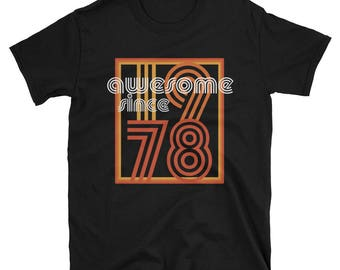 Awesome Since 1978 T Shirt 40th Birthday T Shirt Funny Saying Mens Womens 1977  Birthday Gift T Shirt Vintage Made in 1978  70s Retro T Shir