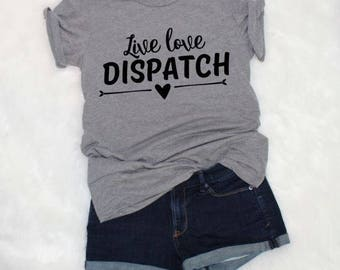 911 dispatcher gifts, dispatcher gifts, live love dispatch, 911 dispatcher shirts, dispatcher gift ideas, 911 dispatcher christmas, clothing