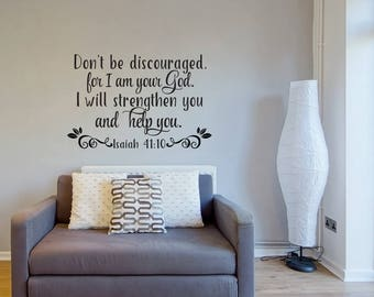 Don't Be Discouraged, For I Am Your God. I Will Strengthen You And Help You Isaiah 41:10 Bible Verse Religious Scripture Wall Decal Art 179