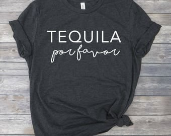Tequila Por Favor - Funny Tequila Shirt - Graphic Tee - Margarita Shirt - Gifts Under 25 for Women - Mexico Vacation Tshirt - Workout Shirt