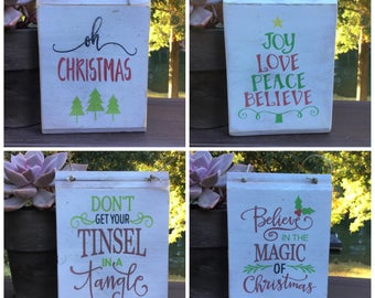 Oh Christmas;Love,Joy Hope Peace,Miracle,Believe;Believe in the Magic of Christmas,Don't get your tinsel in a tangle,christmas wood sign