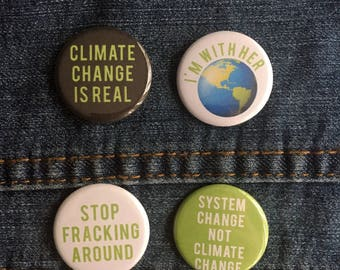"1.25"" Climate Change Pins Badges - System Change Not Climate Change Pin - Climate Change is Real Badge"