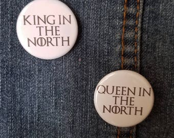 "1.25"" Game of Thrones Pin Badge - King in the North Pins - Queen in the North Badges - Game of Thrones Pinback Buttons"