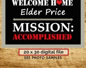 LDS Missionary Welcome Home~ Mission Accomplished, Returned with Honor Poster /Banner/Sign (digital file)