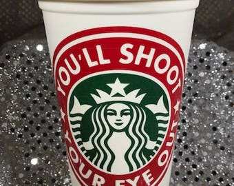 A Christmas Story You'll Shoot Your Eye Out Personalized Customized Christmas Starbucks Cup