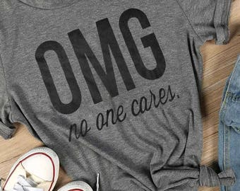 OMG No One Cares ladies t-shirt
