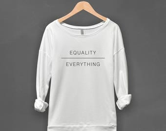 Equality Shirt | But First Equality, Feminist Shirt, Love Trumps Hate Shirt, The Future is Female, Nasty Woman Shirt