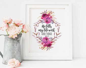 Bible Verse Art Print Psalm 103:5, He Fills My Life With Good Things Christian Scripture Quote Art Printable, Floral Wreath Quote Wall Art