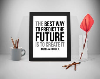 Abraham Lincoln Quote, Predict The Future Quote, Abe Lincoln, Business Quote, Future Quote, Office Decor, Office Art, Entrepreneur