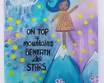 Inspirational art - Whimsy girl art - mountain art - nursery wall art - nature poster - positive quote - art print - happy art