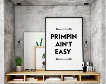 Primpin Aint Easy print, Beauty, Fashion Printable, Make Up Print, Quote Prints, Bathroom Decor,