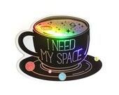 Coffee Sticker, Holographic Sticker, Space Sticker, Need My Space, Laptop Sticker, Solar System Sticker, Holographic sationary, Coffee Lover