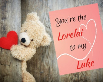 Valentine's Day Card, Gilmore Girls, You're the Lorelai to my Luke, Greeting Card, Anniversary, Romantic, Engagement, Love, Stars Hollow