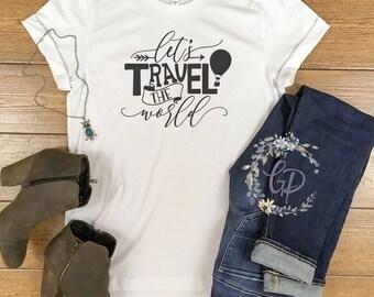 Travel Shirt/ Let's Travel the World Shirt/ Trip Shirt/ Travel Balloon Shirt/ Mom Shirt/ Mom Trip Shirt/ Mom Travel Shirt/ Bella Canvas