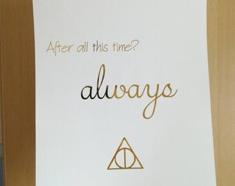 Harry Potter Always Print - After all this time quote - Deathly Hallows - Harry Potter Fan Art - HP Foil Print