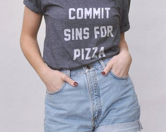 Will Commit Sins for Pizza Tshirt - funny pizza tshirt, pizza prints, pizza quote t shirt, pizza lover t-shirt, funny shirts
