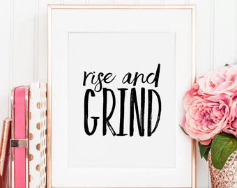 RISE AND GRIND, Printable Art, Bedroom Decor,Quote Prints,Wall Art, Motivational Poster,Inspirational Quote,Rise And Shine Quote,Quote Art