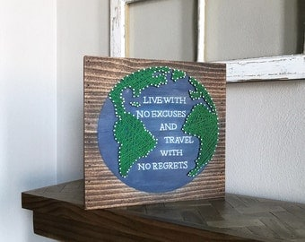 Live with no Excuses and Travel with no Regrets, String Art, Rustic Decor