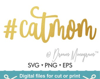 Catmom Svg / Mom Svg /  Mama Svg / Cat Svg / Cat mom Svg / Hashtag Svg / Hashtag / Cutting files for use with Silhouette Cameo and Cricut
