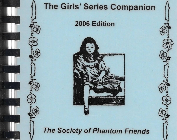 The Girls' Series Companion 2006 Edition (The Society of Phantom Friends) (spiral)(NEW)