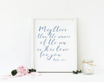 Mightier Than The Waves, Psalm 93:4, Watercolor Christian Printable Wall Art, Bible Verse, Baptism Gift, Home Decor, Digital Print Download