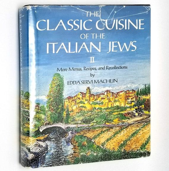 The Classic Cuisine of the Italian Jews II: More Menus, Recollections & Recipes by Edda Servi Machlin 1992 1st Edition HC w/ DJ