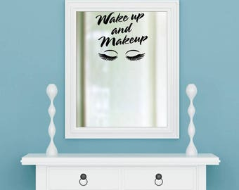 Makeup Decal, Wake Up and Makeup Decal, Glamour Decal, Vanity Mirror Decal, Stylist Gift, Eye Lash Decal, Gift for Teen, Makeup Mirror Decal