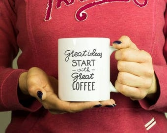 Great ideas start with great coffee Mug, Coffee Mug Funny Inspirational Motivational Quote Coffee Cup D334