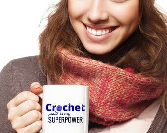 Crocheting Mug ~ Crochet is My Superpower ~ Funny Crochet Gift for Crocheter ~ White Ceramic Coffee Tea Mug ~ Blue Green Pink Purple Red