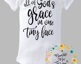 All Of God's Grace, Tiny Face, Onesie  - Super Cute - Choice of  Letter Colors