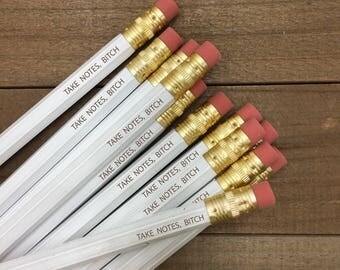 White Pencils, Take Notes Bitch, Bitchy Pencils, Sarcastic Pencils, Bitchy Pencil Set, Mature Pencils, Bitch Pencil Set, Engraved Pencils
