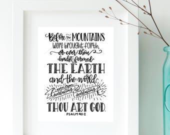 From Everlasting Thou Art God, Psalm 90 2, 8x10 Printable KJV Scripture  Print JPG