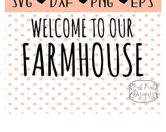 Welcome to our Farmhouse SVG, Farmhouse EPS, Welcome to our farmhouse DXF, Welcome to our farmhouse cut file, jpg, png, svg