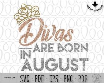 Divas are born in August SVG, Diva SVG, Born in July SVG, Queen svg, crown svg, birthday svg, svg files, svg, svg files for cricut