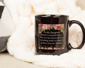 Gift for Daughter from Dad, Mug for Daughter, Gift for Daughter from Mom, Daughter Gift, Inspirational Mug, Motivational Mug, Statement Mug