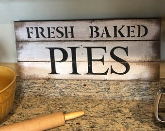 Fresh Baked Pies sign, rustic kitchen sign, farmhouse sign, gift