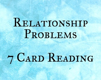 7 Card Tarot or Oracle Reading [PDF] - Relationship Problems