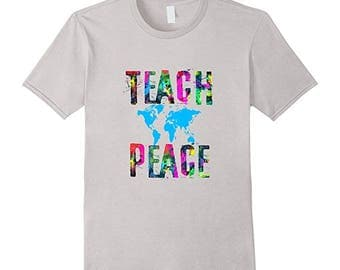 Gift For Peace - Peace Lover - T Shirt Peace - World Peace Shirt - World Map Shirt - Teach Peace Shirt