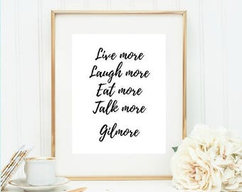 Gilmore Print Live More Laugh Eat Talk