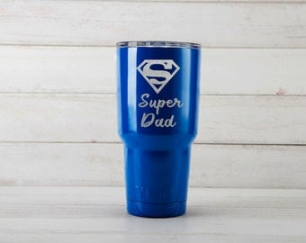 Super Dad  Yeti Tumblers For Dad Engraved  Yeti For Father's Day Gift Yeti 30oz Tumbler Yeti 20oz Tumbler Gift For Him