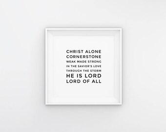 NEW Cornerstone Lyrics,Hillsong,Christ Alone,modern song lyric poster,Printable song lyrics,Fathers Day,gift for dad,printable wall art home