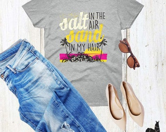 Salt In The Air Sand In My Hair Women's Graphic Unbasic  summer vacay vibes Tshirt
