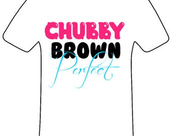 Chubby Brown Perfect shirt