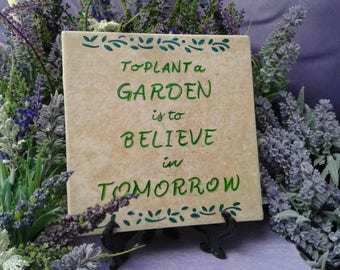 """Inspirational Garden Sign Famous Quote """"To Plant a Garden..."""""""