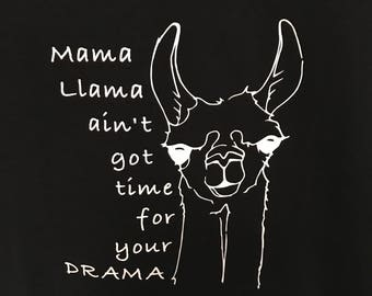 Mama Llama ain't got time for your DRAMA - T-shirt