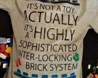 Shirt-LEGO Not a Toy Actually Highly Sophisticated Block System